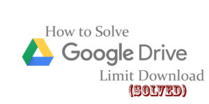 cara mengatasi kuota terlampaui google drive