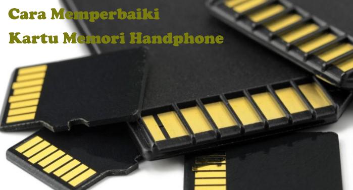 8 Cara Memperbaiki Memory Card Hp Rusak Error Dan Tidak Terbaca