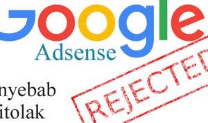 penyebab blog tidak diterima adsense