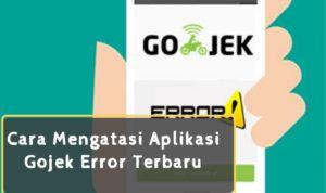 cara mengatasi aplikasi gojek error