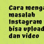 cara mengatasi instagram yang tidak bisa upload foto
