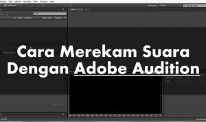 cara merekam suara di adobe audition
