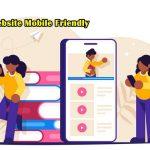 Manfaat memiliki Website Mobile Friendly