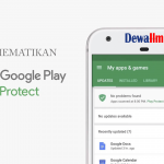cara mematikan google play protect
