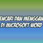 Cara Mencari dan Mengganti Kata di Microsoft Word