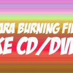 cara burning file ke cd/dvd