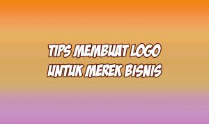 tips membuat logo yang baik untuk merek bisnis