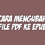 cara mengubah file pdf ke epub