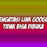 cara mengatasi Link Google Form Tidak Bisa Dibuka
