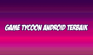 game tycoon android terbaik