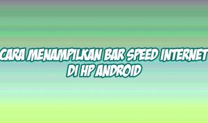 cara menampilkan speed internet di android