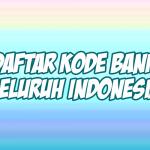 daftar kode bank seluruh indonesia