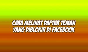 cara melihat daftar teman yang diblokir di facebook