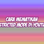 cara mematikan restricted mode di youtube