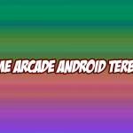 game arcade android terbaik