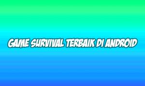 game survival terbaik di android